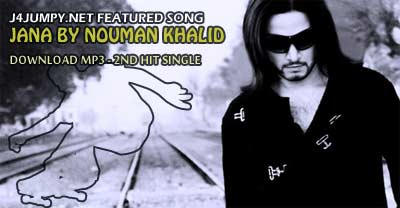 Nouman Khalid Song JANA (download mp3)
