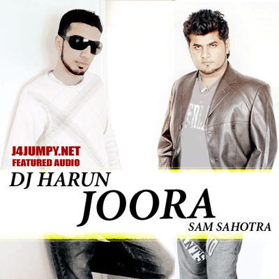 Joora feat Sam Sahotra by DJ Harun – Download Featured Audio