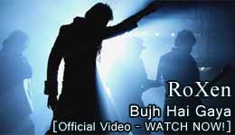 Roxen The Band - Bhuj Hai Gaya [Full Music Video - Watch Now]