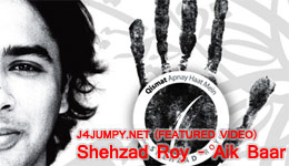Featured Video : Shehzad Roy - Aik Baar